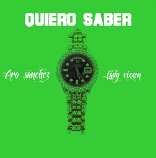 Aro Sanchez ft Lady Vixxen - Quiero Saber
