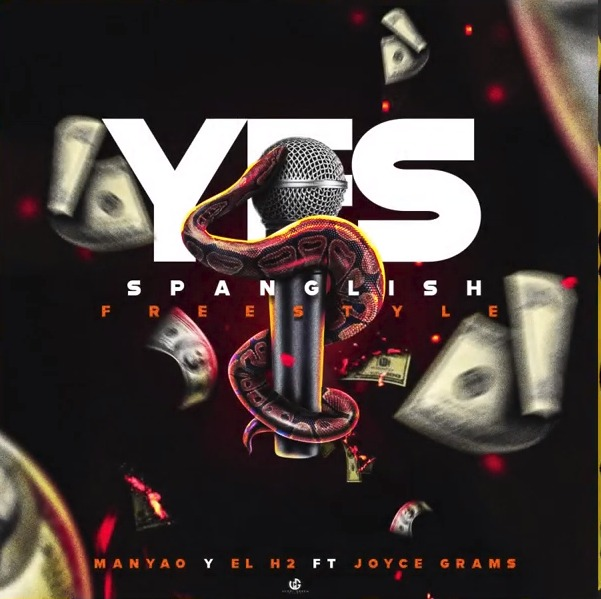 Manyao y El H2 ft Joyce Grams - Yes (Spanglish FreeStyle)