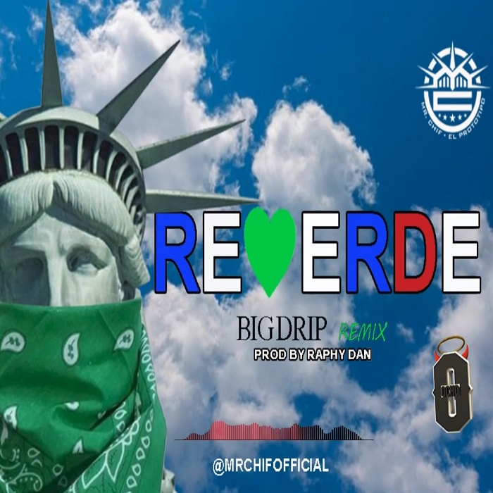 Mr Chif El Prototipo - Reverde (Big Drip (Remix)
