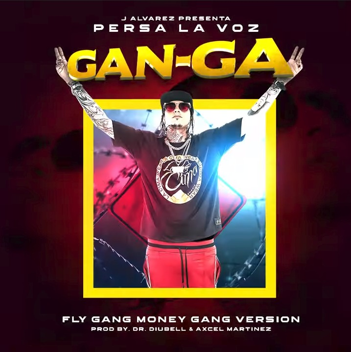Persa La Voz - GAN-GA (Fly Gang Money Gang Version)