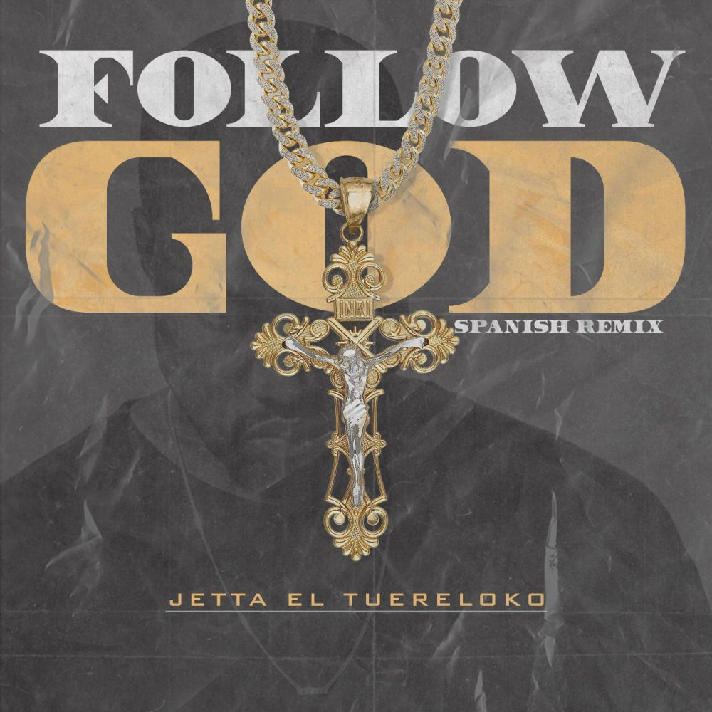 Jetta El TuEreLoko - Follow God (Spanish Remix)