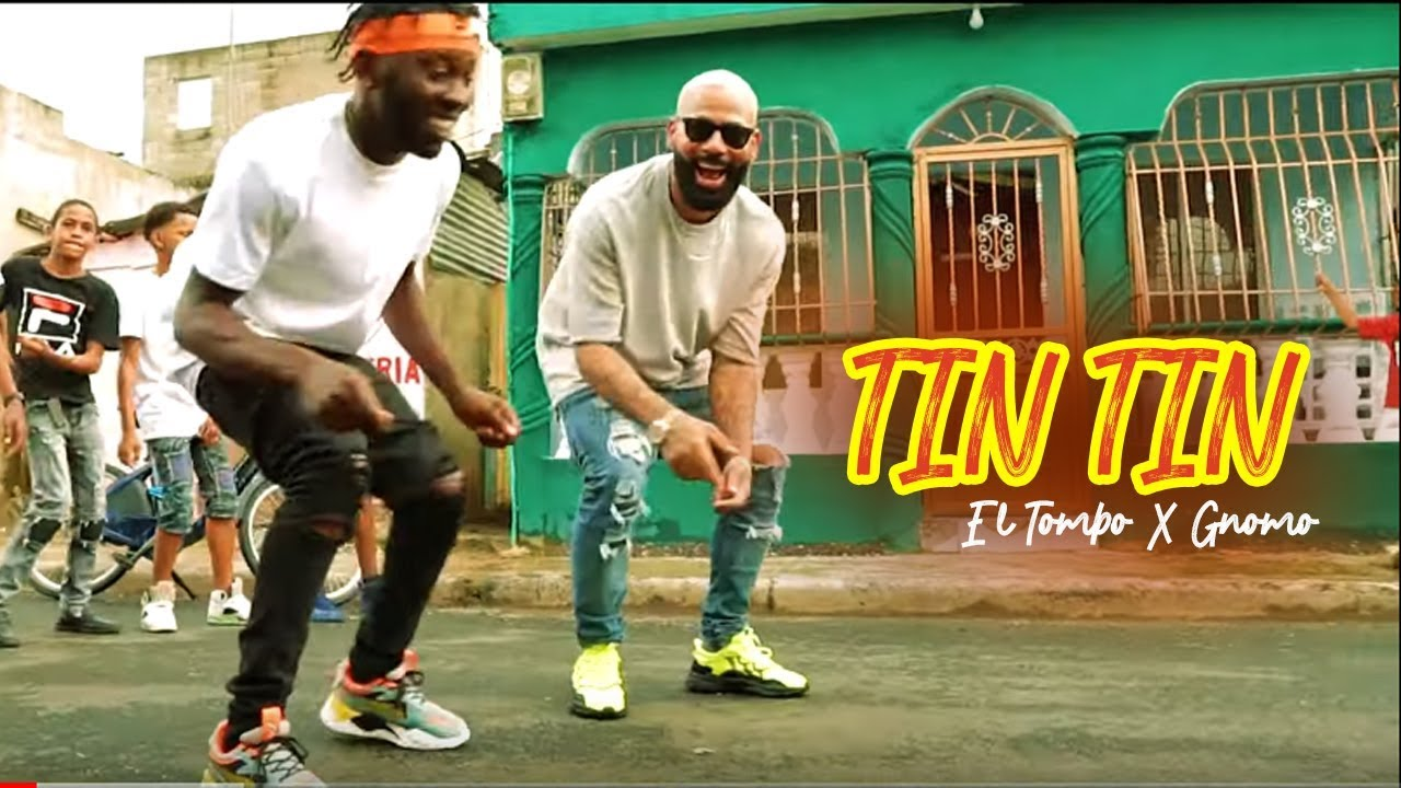 El Tombo ft GNomo - Tin Tin (Video Oficial)