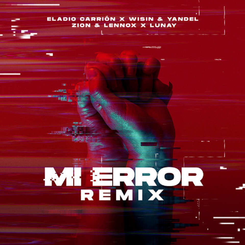 Eladio Carrion ft Zion, Lennox, Wisin, Yandel y Lunay - Mi Error (Remix)