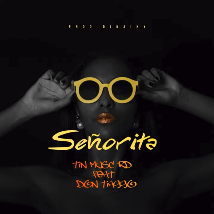Tin Music RD ft Don Tiaggo - Señorita