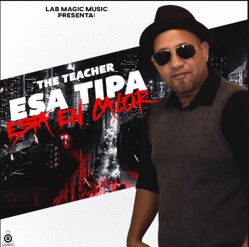 El Teacher - Esa Tipa Ta En Calor