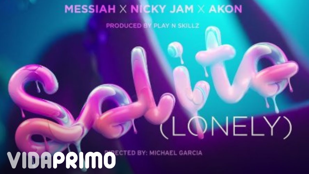Messiah ft Nicky Jam & Akon - Solito (Lonely) (Official Video)