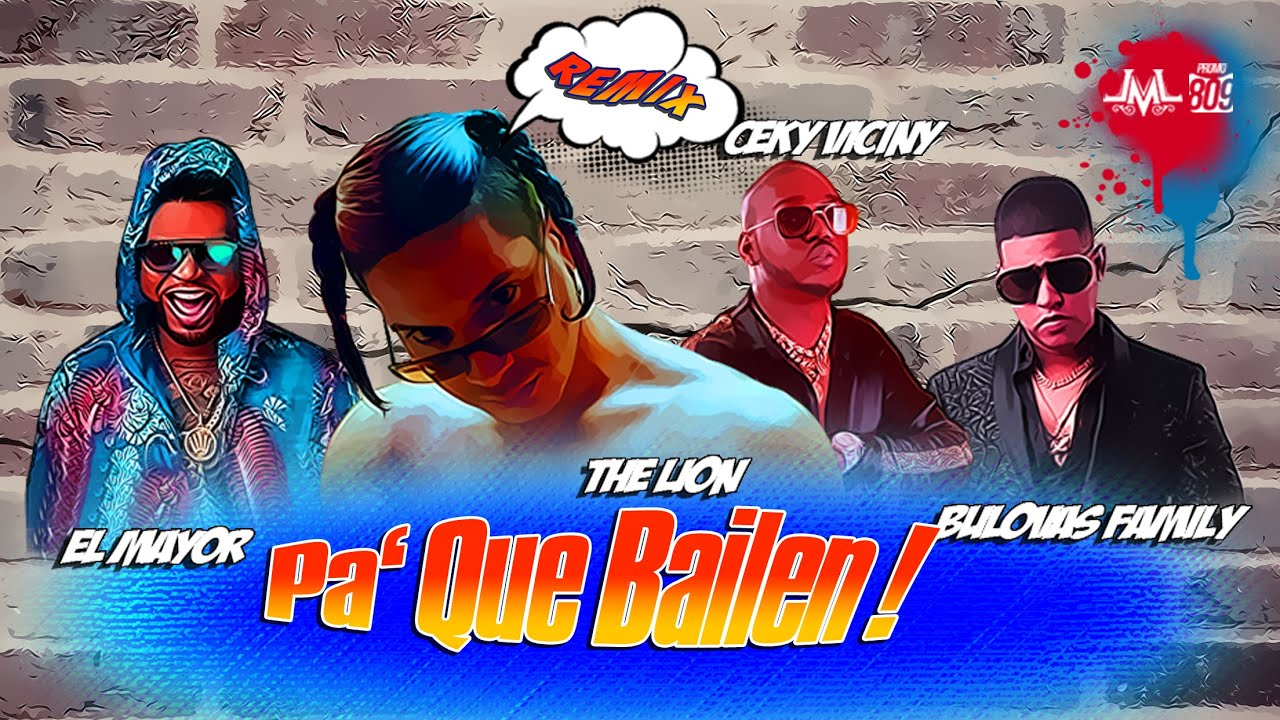 The Lion ft El Mayor Clasico, Bulova & Ceky Viciny - Pa' Que Bailen (Remix) (Video Lyrics)
