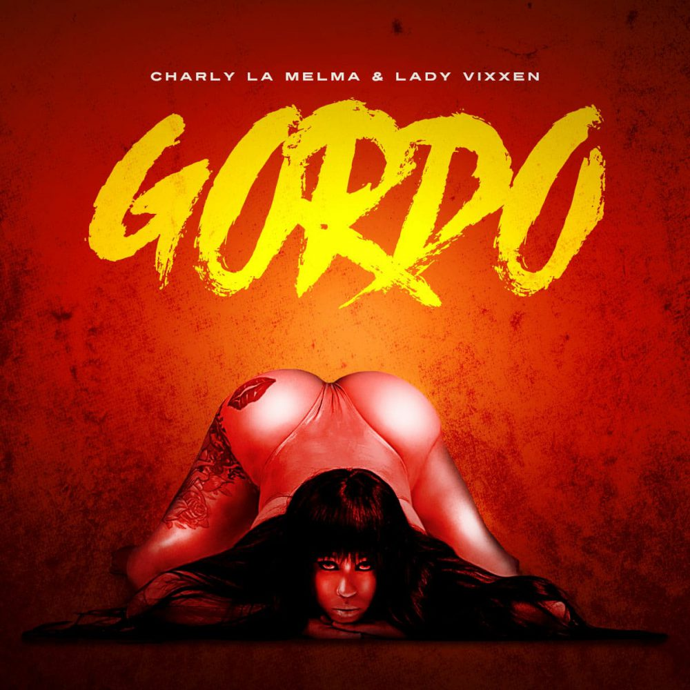 Charly La Melma ft Lady Vixxen - Gordo