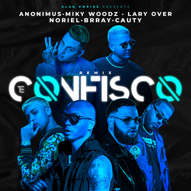 Anonimus ft Miky Woodz, Lary Over, Brray, Cauty Y Noriel - Te Confisco (Remix)