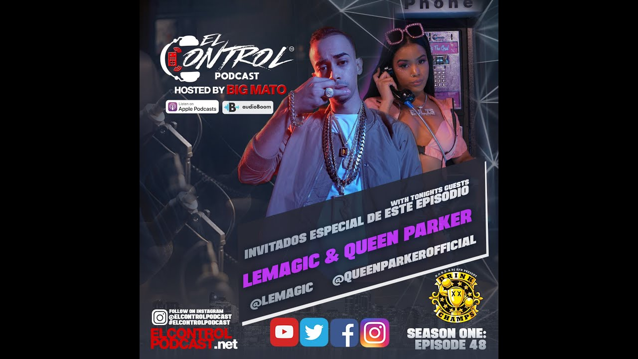 El Control Podcast Ep 48 - LeMagic & Queen Parker