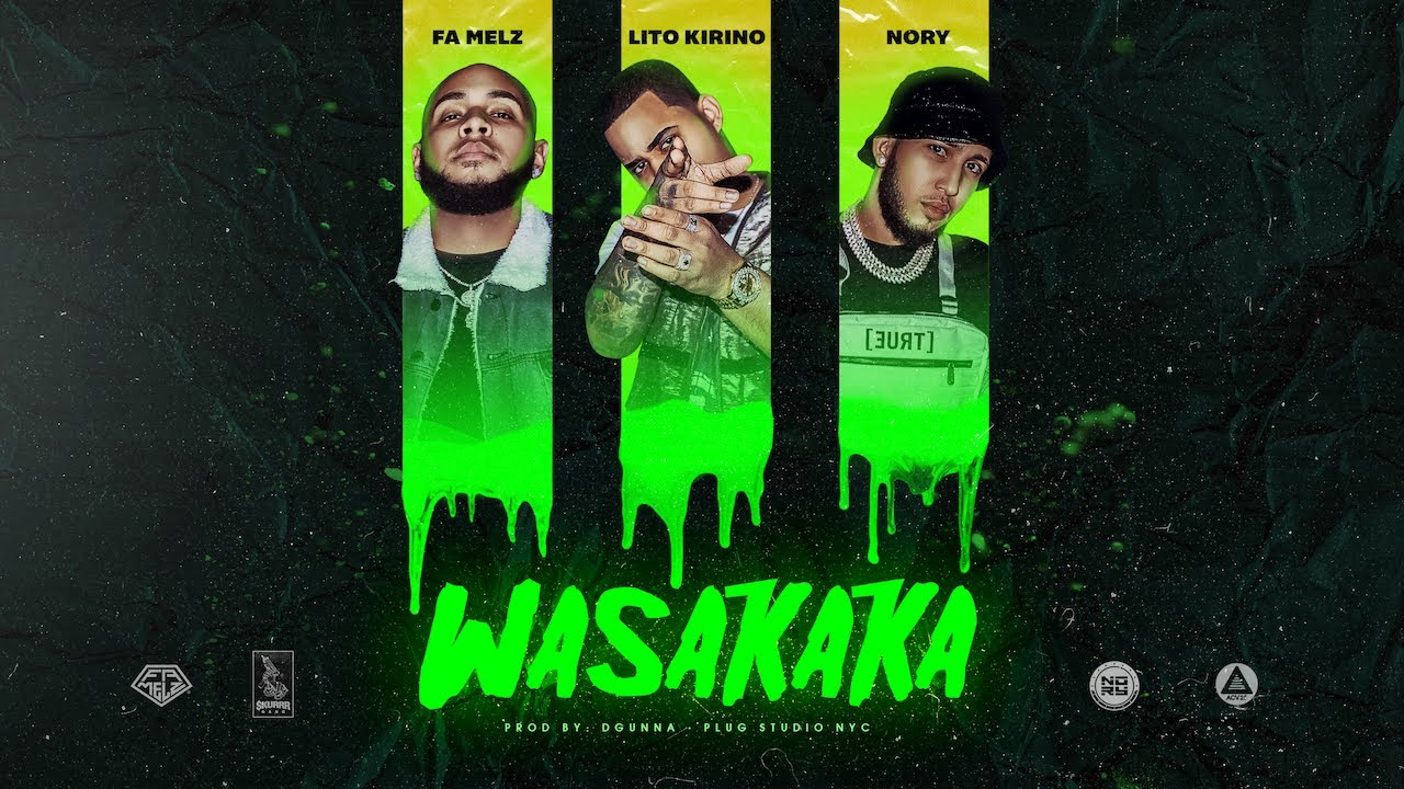 Lito Kirino ft Nory & Fa Melz - Wasakaka (Video Oficial)