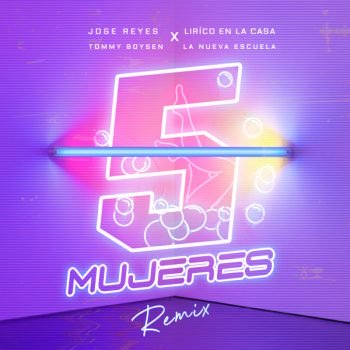 Jose Reyes ft Lirico En La Casa, Super Kenny & Tommy Boysen - 5 Mujeres (Remix)
