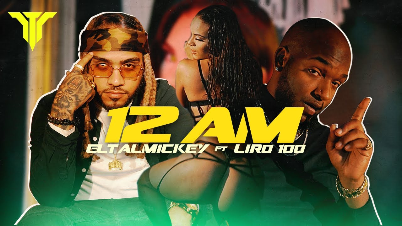 ElTalMickey ft Liro 100 - 12 AM (Video Oficial)