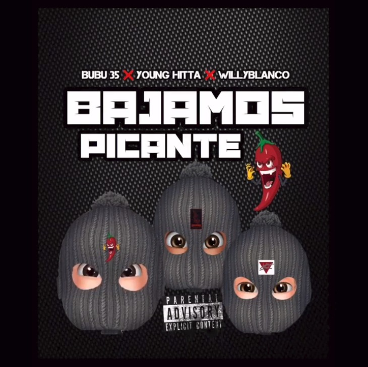 Bubu 35 ft Young Hitta & WillyBlanco - Bajamos Picante