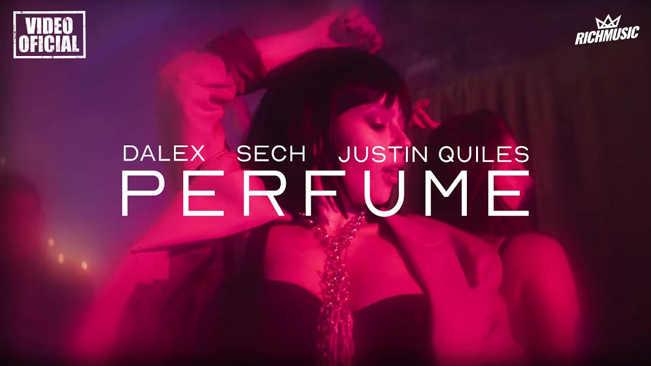 Dalex ft Sech & Justin Quiles - Perfume (Video Oficial)