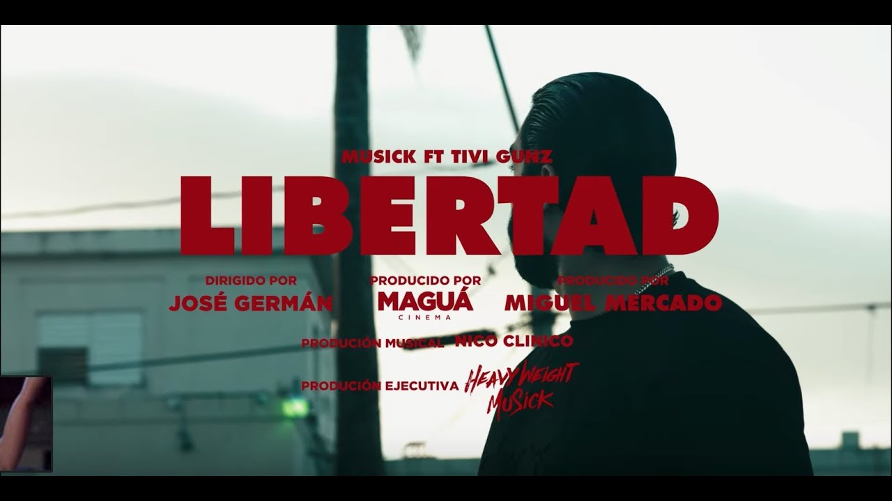 MuSick ft Tivi Gunz - Libertad (Video Oficial)