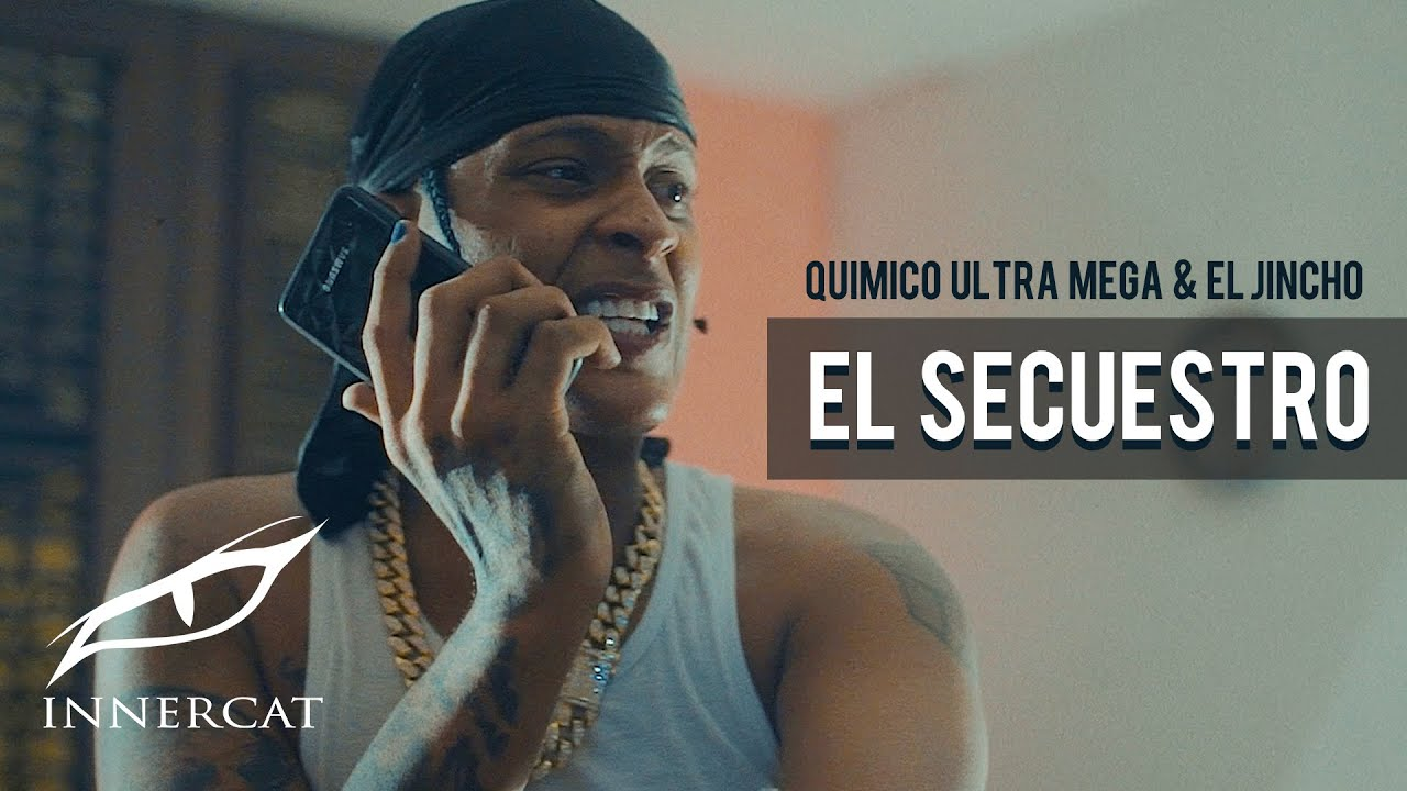 Quimico Ultra Mega ft El Jincho - El Secuestro (Video Oficial)