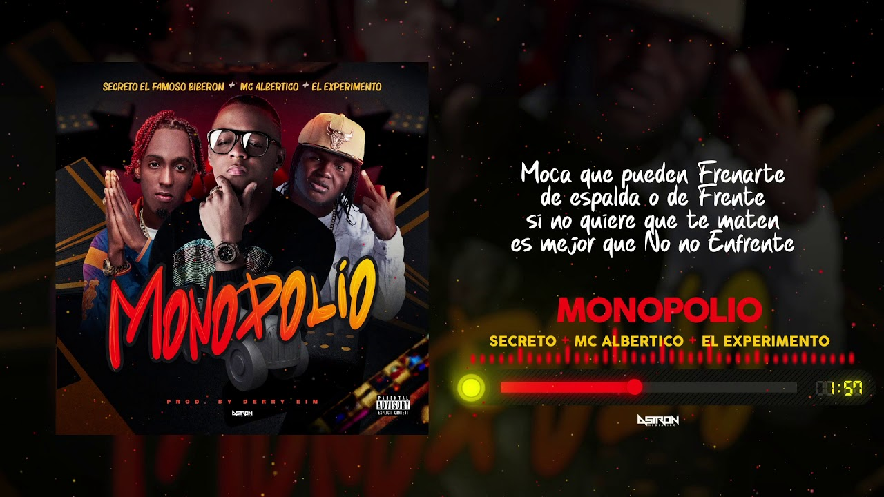Secreto El Famoso Biberon ft MC Albertico & El Experimento - Monopolio (Video Lyrics)