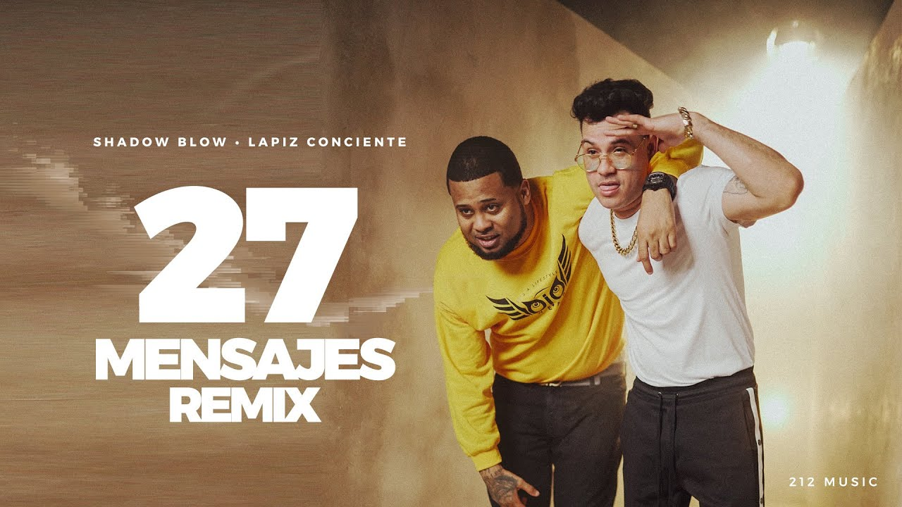 Shadow Blow ft Lapiz Conciente - 27 Mensajes (Remix) (Official Video)