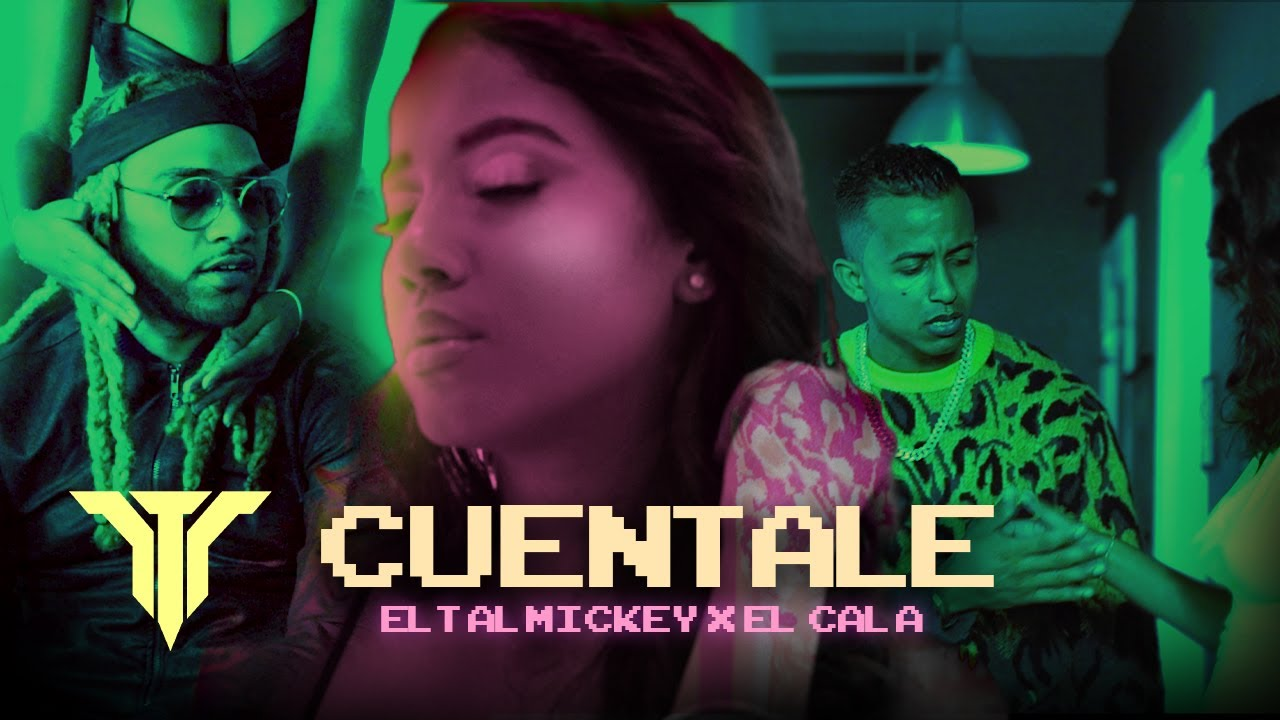 ElTalMickey ft El Cala - Cuentale (Video Oficial)