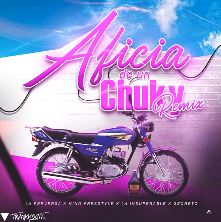 Nino Freestyle ft La Perversa, Secreto & La Insuperable - Aficia de un Chuky (Remix)
