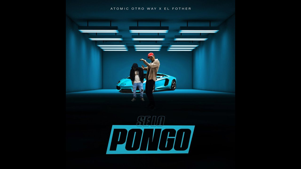 El Fother ft Atomic Otro Way - Se Lo Pongo (Video Oficial)