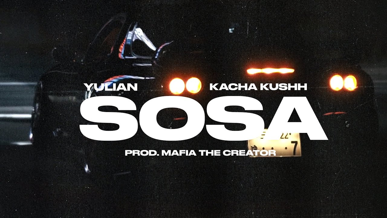 Yulian ft Kacha Kushh - Sosa (Video Oficial)