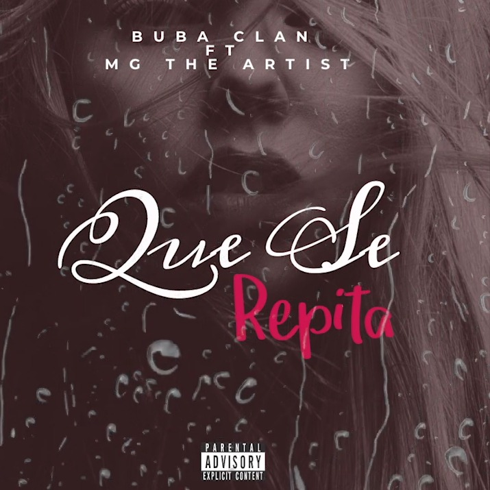 Buba Clan Ft MG The Artist - Que Se Repita