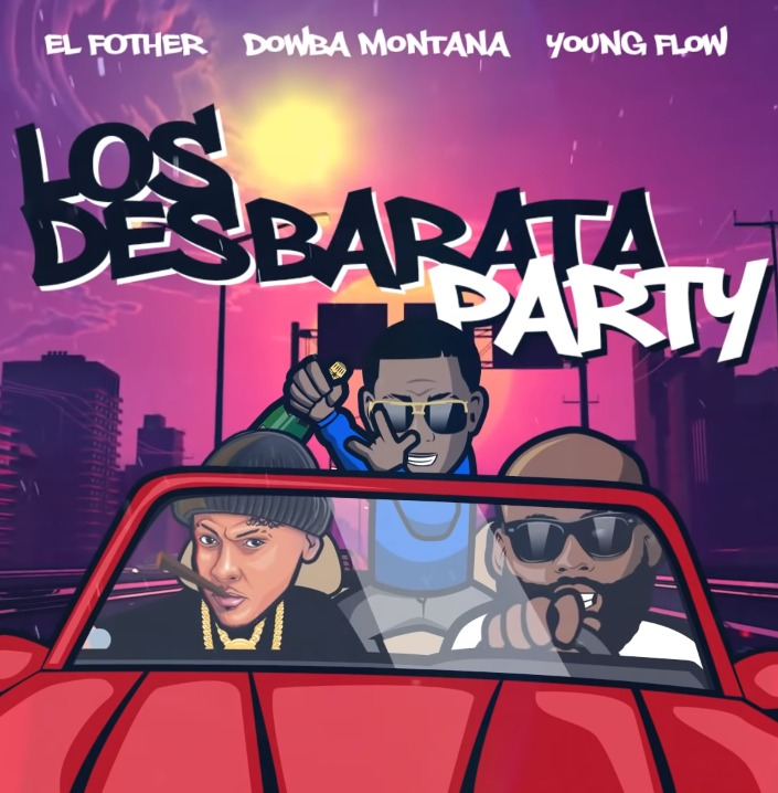 El Fother ft Young Flow & Dowba Montana - Los Desbarata Party