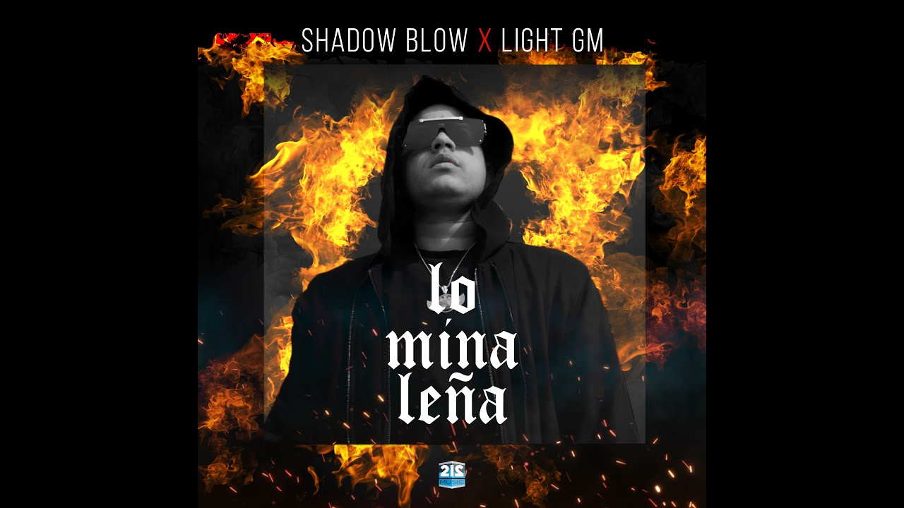 Shadow Blow - Lo Mina Leña (Official Video)