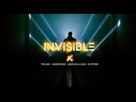 Lirico En La Casa ft The Lion, Musicologo & El Fother - Invisible (Video Oficial)