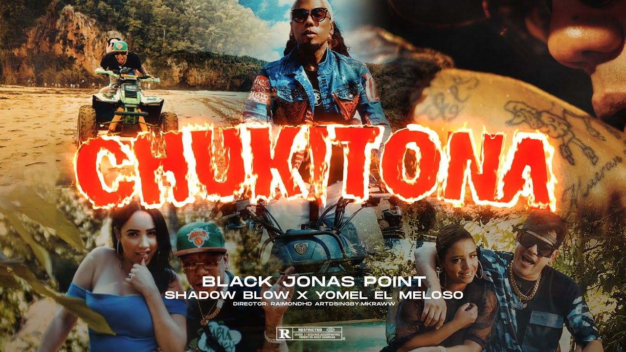 Black Jonas Point, Shadow Blow & Yomel El Meloso - Chukitona (Video Oficial)