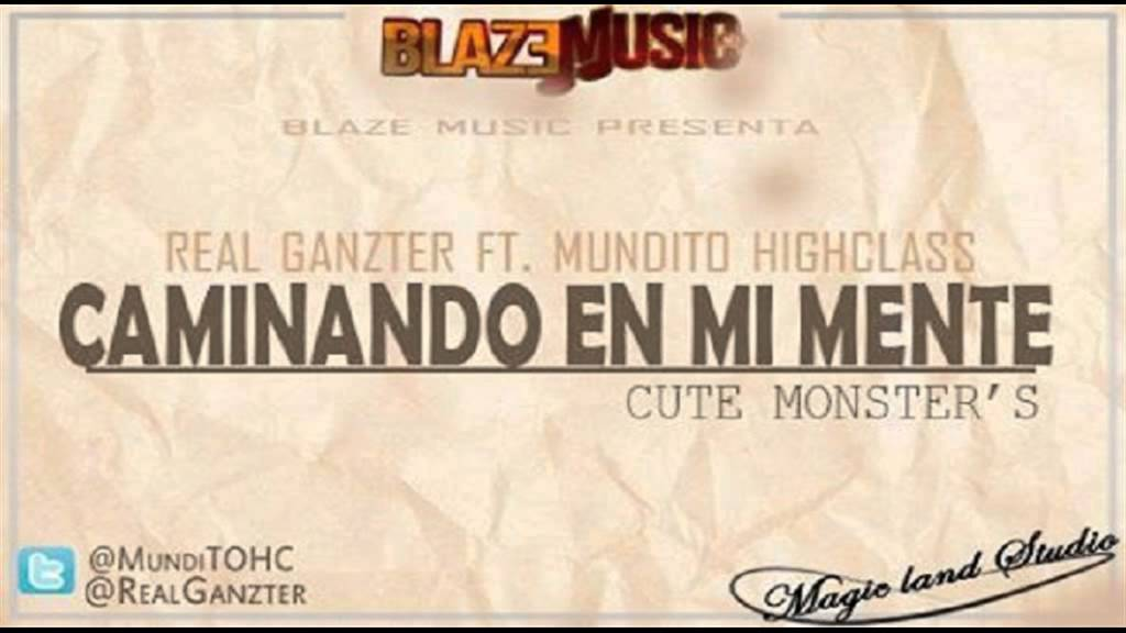 Mundito High Class ft Real Ganzter - Caminando En Mi Mente