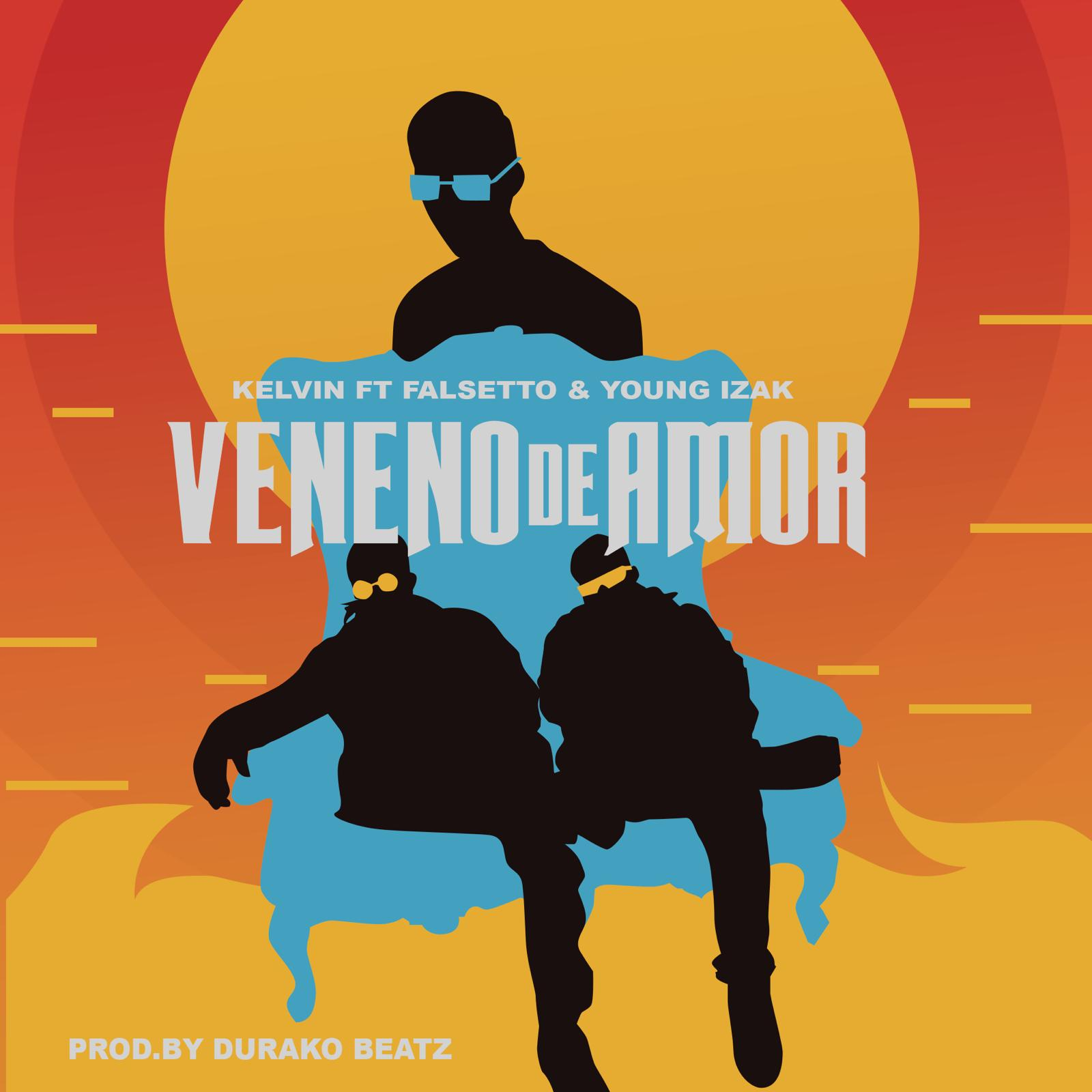 Kevin ft Falsetto Y Young Izak - Veneno De Amor