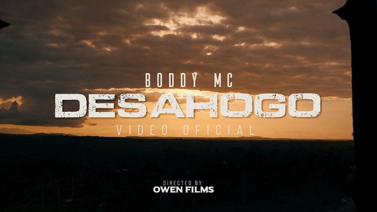 Boddy Mc - Desahogo (Pa' La Cima) (Video Oficial)