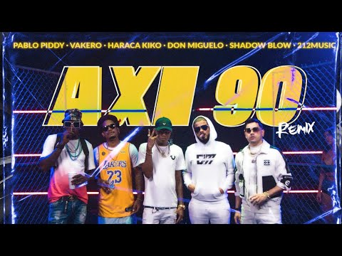 Haraca Kiko ft Shadow Blow, Don Miguelo, Pablo Piddy & Vakero - Axi90 (Remix) (Video Oficial)