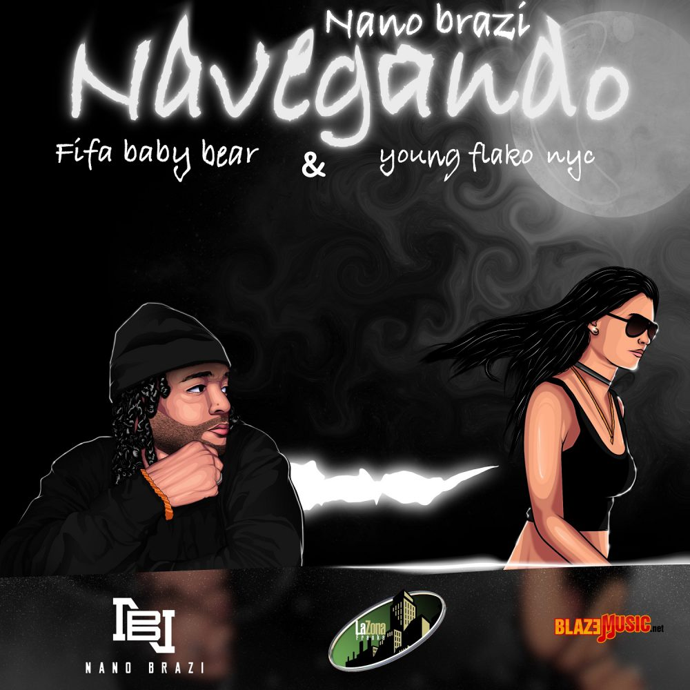 Nano Brazi ft Fifa Baby Bear & Young Flako NYC - Navegando
