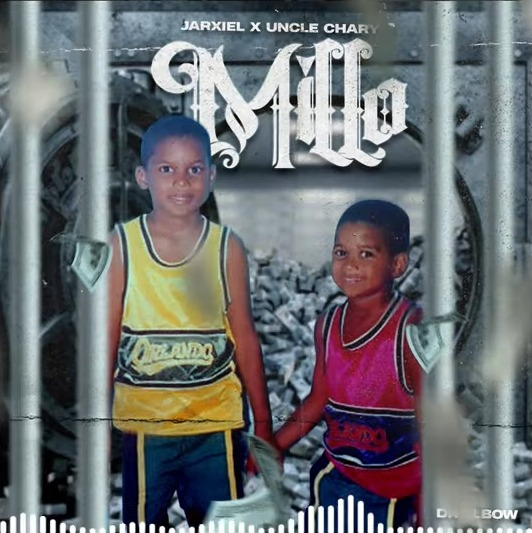 Jarxiel ft Uncle Chary - Millo