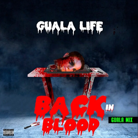 Guala Life - Back In Blood (Guala Mix)