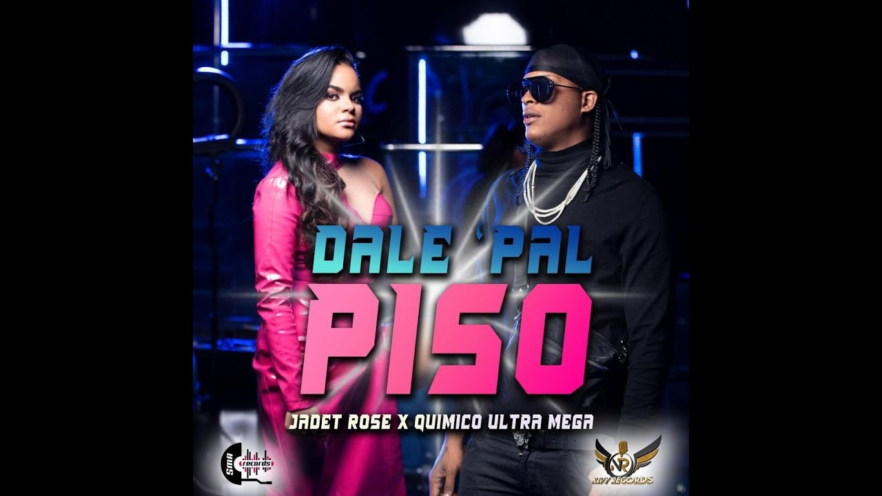 Quimico Ultra Mega ft Jadet Rose - Dale Pal Piso (Video Oficial)