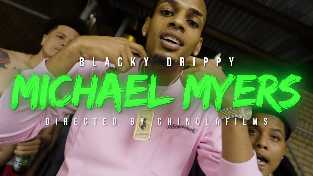 Blacky Drippy - Michael Myers (Video Oficial)